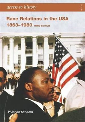 Access to History: Race and Relations in the USA 1863-1980 3E