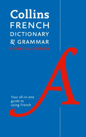 Collins French Dictionary And Grammar: Essential Edition 4E