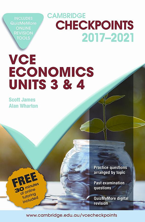 Cambridge Checkpoints VCE Economics Units 3&4 2017-2021