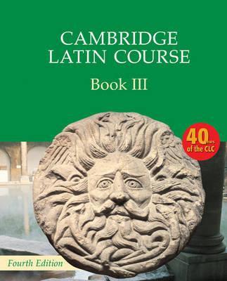 Cambridge Latin Course Book 3 Student's Book 4E