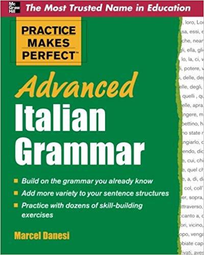Practice Makes Perfect: Italian Grammar Advanced