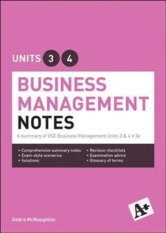 A+ Business Management Notes VCE Units 3&4 3E (PRINT)