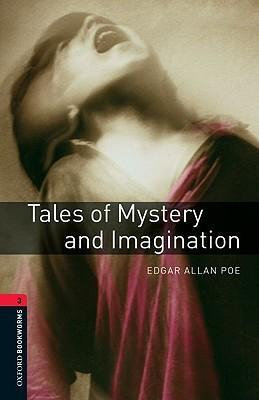 Oxford Bookworms Library Level 3 Tales of Mystery and Imagination