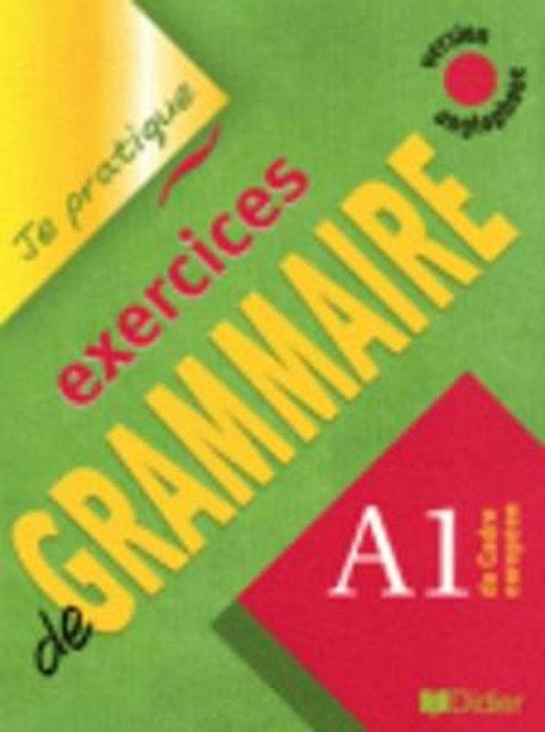 Je Pratique - Exercices De Grammaire : Livre A1 (Version Anglophone)