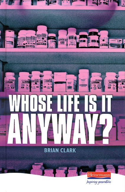 Heinemann Plays: Whose Life Is It Anyway?
