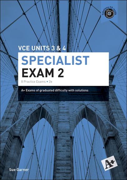 A+ Specialist Exam 2 VCE Units 3&4 (PRINT)