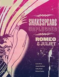 Shakespeare Unplugged Romeo and Juliet