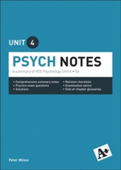 A+ Psych Notes VCE Unit 4 5E