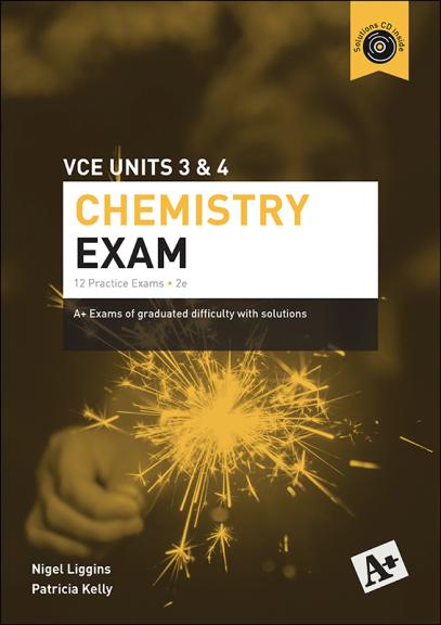 A+ Chemistry Exam VCE Units 3&4 2E