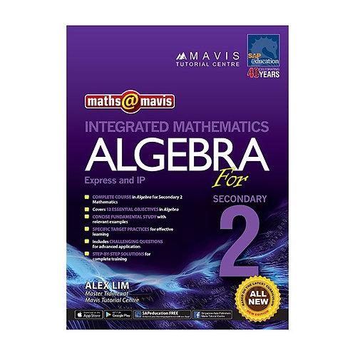 Maths@Mavis Integrated Mathematics Algebra for Secondary 2