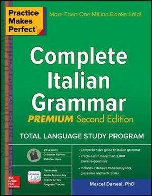 Practice Makes Perfect Complete Italian Grammar 2E