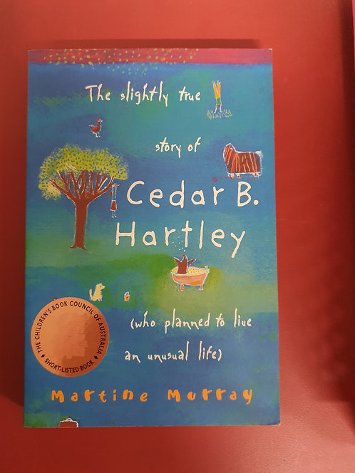 The Slightly True Story of Cedar B. Hartley (SECOND HAND)