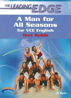 The Leading Edge: A Man for All Seasons for VCE English Text Guides