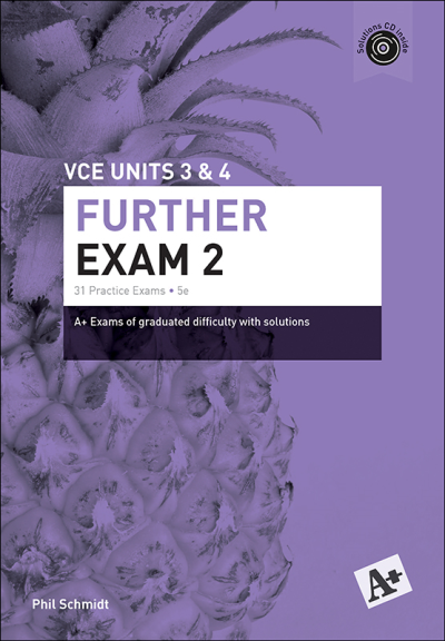 A+ Further Exam 2 VCE Units 3&4 (PRINT)
