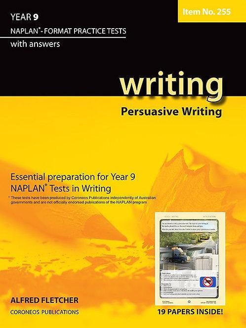 Writing Year 9 NAPLAN* Format Practice Tests 2011 Edition Persuasive Writing#255