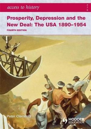 Access to History: Prosperity, Depression and the New Deal: The USA 1890-1954 4E