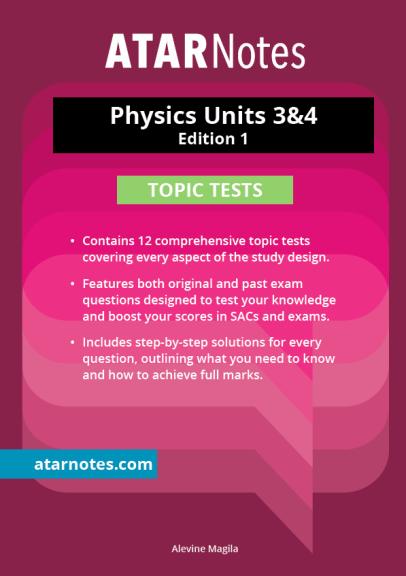 ATARNotes Physics Topic Tests Units 3&4