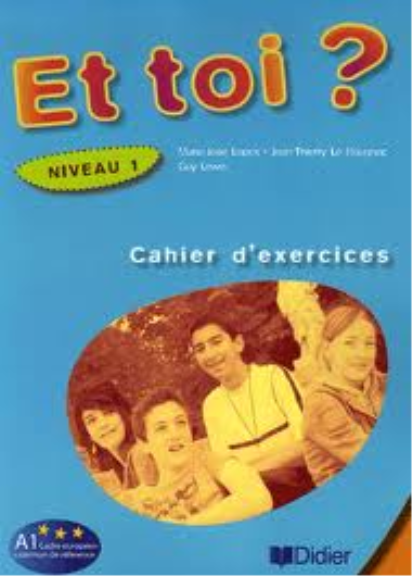 Et Toi? 1 Cahier Exercises (French Edition)