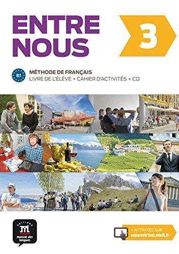 Entre Nous 3 Livre d'Eleve/Cahier/CD