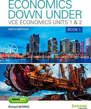 Economics Down Under Book 1 VCE Economics Units 1&2 9E & eBookPLUS
