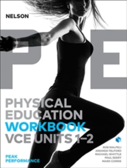 Nelson Physical Education VCE Units 1&2 Peak Performance Workbook 2E
