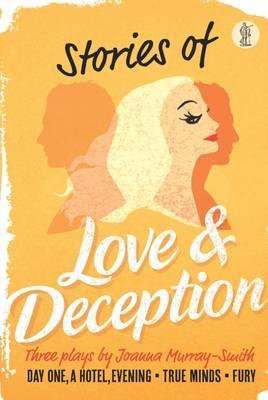 Stories of Love and Deception: Three plays