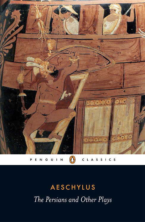 The Persians and Other Plays (Translated by Alan Sommerstein)