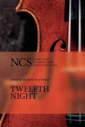 New Cambridge Shakespeare Twelfth Night Third Edition