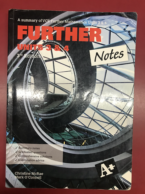 A+ Further Mathematics Notes VCE Units 3&4 (SECOND HAND)