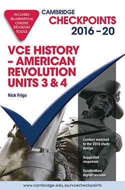 Cambridge Checkpoints VCE History - American Revolution Units 3&4