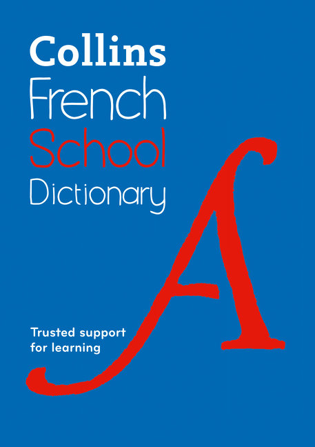 Collins French School Dictionary: Trusted Support For Learning 5E