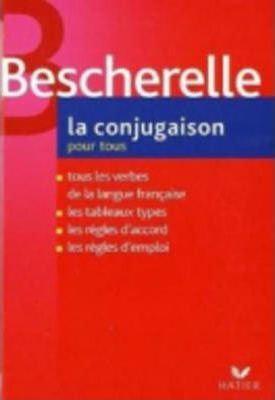 Bescherelle: La Conjugasion Pour Tous