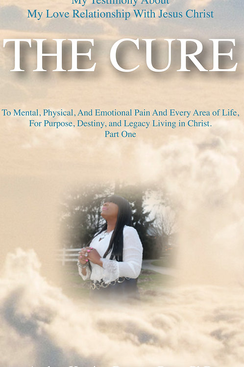 My Testimony About My Love Relationship with Jesus Christ THE CURE