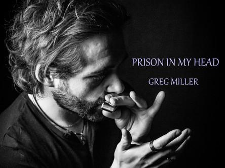 Prison In Head - Single by Greg Miller