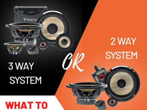 3WAY OR 2 WAY SYSTEM? WHAT TO CHOOSE??