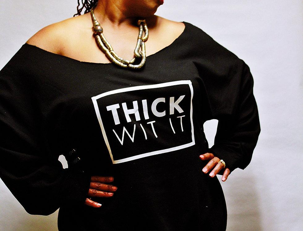 """Thick Wit It"" Off the Shoulder Sweatshirt"