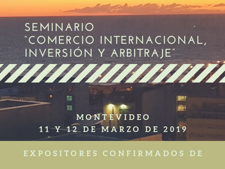 """Los días 11 y 12 de marzo de 2019 tendrá lugar en Montevideo el Seminario """"Comercio Internacion"""