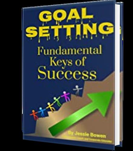Goal Setting - Fundamental Keys to Success Goal Setting