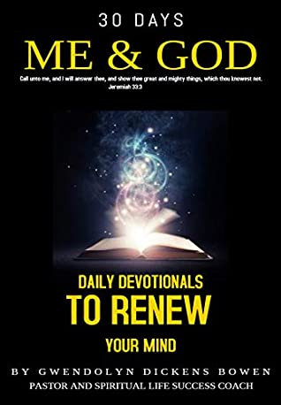30-DAYS ME & GOD: DAILY DEVOTIONALS TO RENEW YOUR MIND