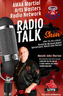A special AMAA Martial Arts Masters & Pioneers Radio Network Blog Radio Show with GM Jessie Bowen and Hanshi John Therian, founder of the World Kobudo Federation.  Hanshi John Therian will shares information about the first martial arts online 24-hour training Marathon. The training program will be bringing together martial arts instructors from over 40 countries participating.
