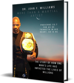 More than a Martial Artist by Dr. John F. Williams