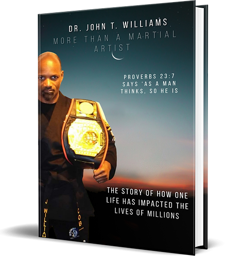 More than A Martial Artist By Dr. John T. Williams