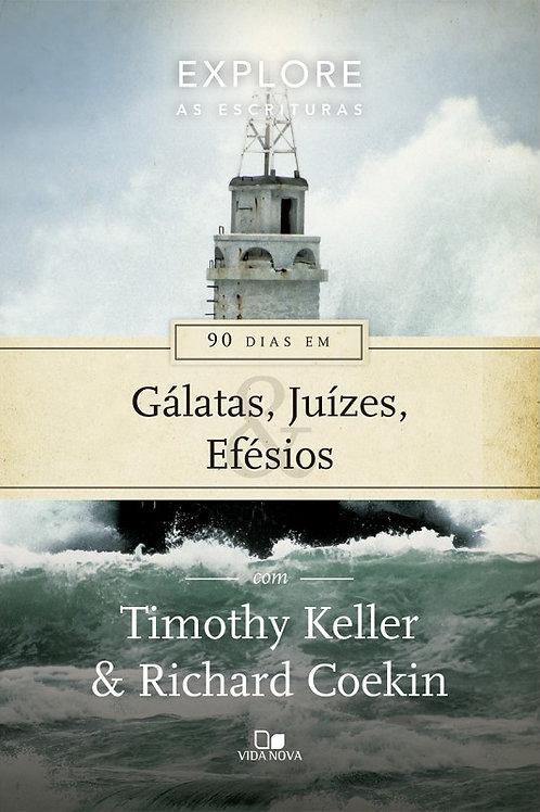 90 dias em Gálatas, Juízes e Efésios - Série Explore as Escrituras