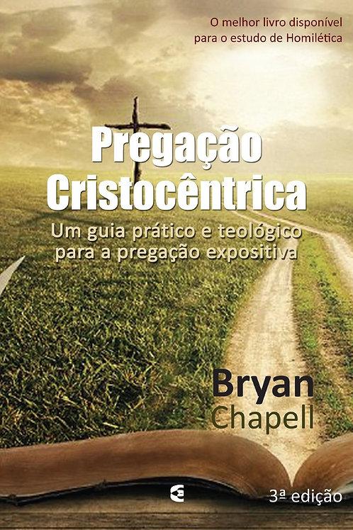 Pregação Cristocêntrica - 3ª edição