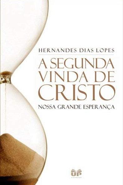 A segunda vinda de Cristo: Nossa Grande Esperança