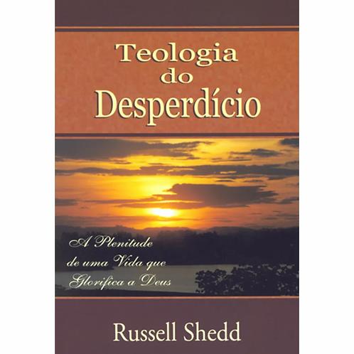 Teologia do Desperdício