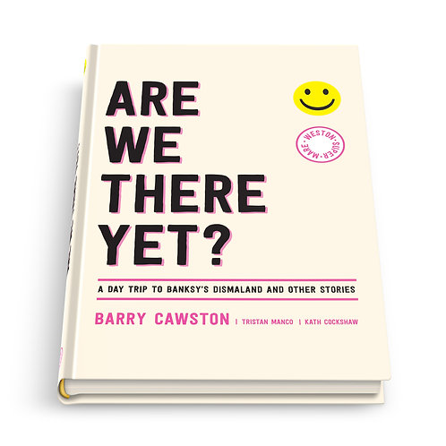 Are We There Yet? (Banksy's Dismaland) Hardback book