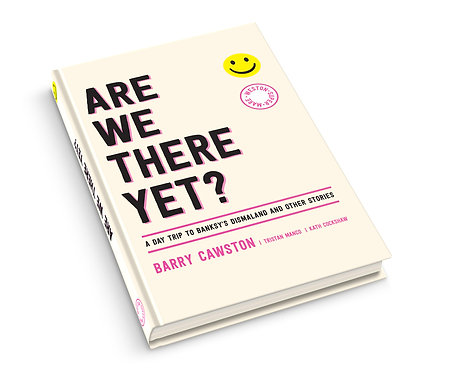 Are We There Yet? (Banksy's Dismaland) Signed soft cover book