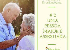 Mitos sobre o Envelhecimento #2
