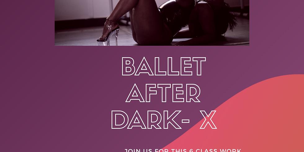 Ballet After Dark- X